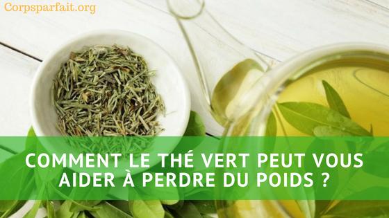 Thé brûle graisse : Comment le thé vert peut vous aider à